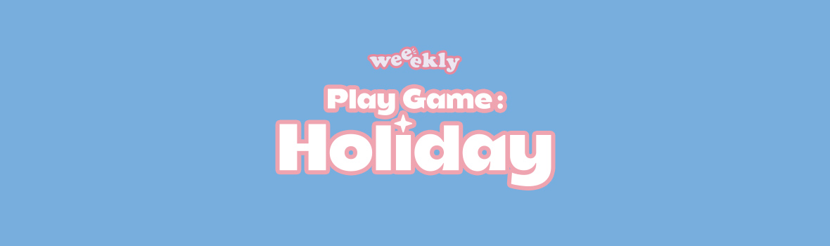 Weeekly - 4th Mini Album [Play Game : Holiday] Global Video Call Event