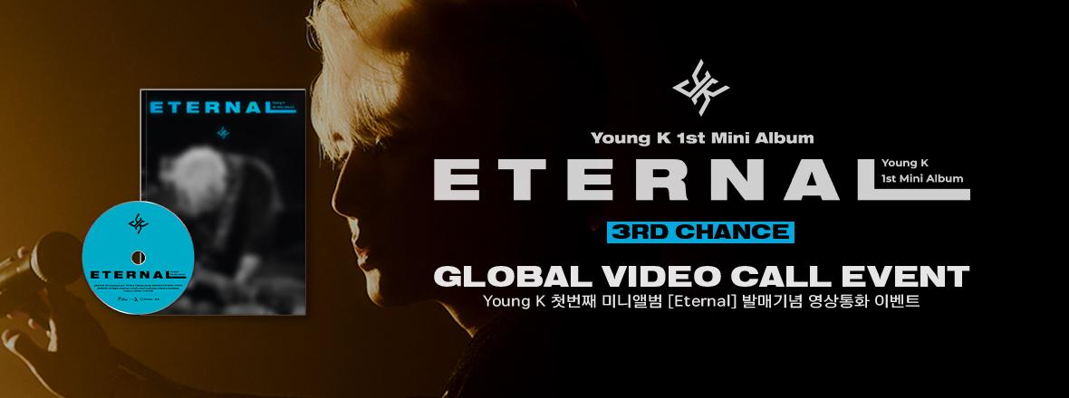 Young K - 1st Mini Album <Eternal> Global Video Call Event