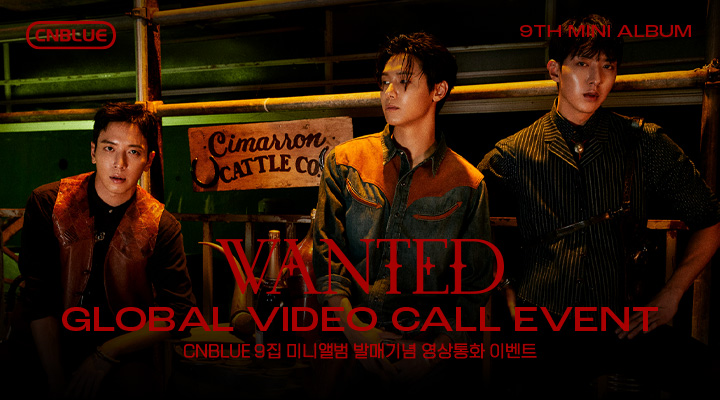 CNBLUE - 9th Mini Album 'WANTED' GLOBAL VIDEO CALL EVENT