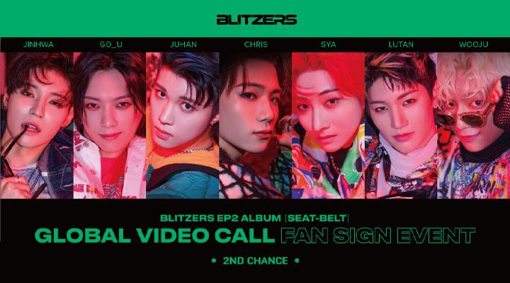 BLITZERS - EP2 ALBUM [SEAT-BELT] Global Video call fan sign event