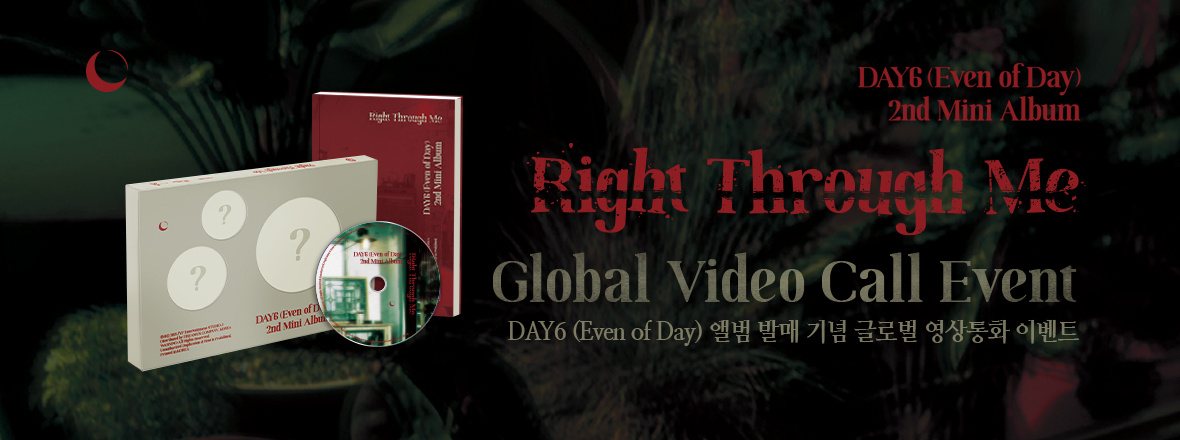 DAY6 (Even of Day) - 2nd Mini Album <Right Through Me> Global Video Call Event