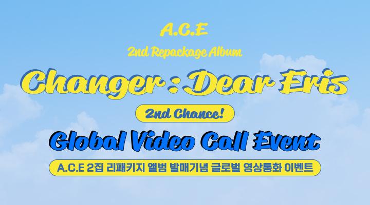 A.C.E - Global Video Call Event