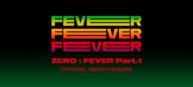 the poster of ZERO : FEVER Part.1 OFFICIAL MERCHANDISE (APPARELS)