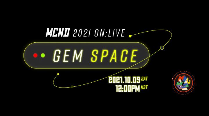 MCND - MCND 2021 ON:LIVE [ GEM SPACE ]