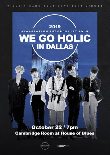 the poster of 2019 PLANETARIUM RECORDS 1ST TOUR WE GO HOLIC IN DALLAS
